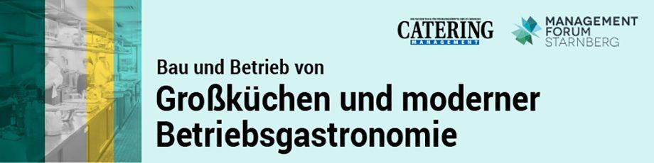 Bau und Betrieb von Großküchen und moderner Betriebsgastronomie April 2018 München
